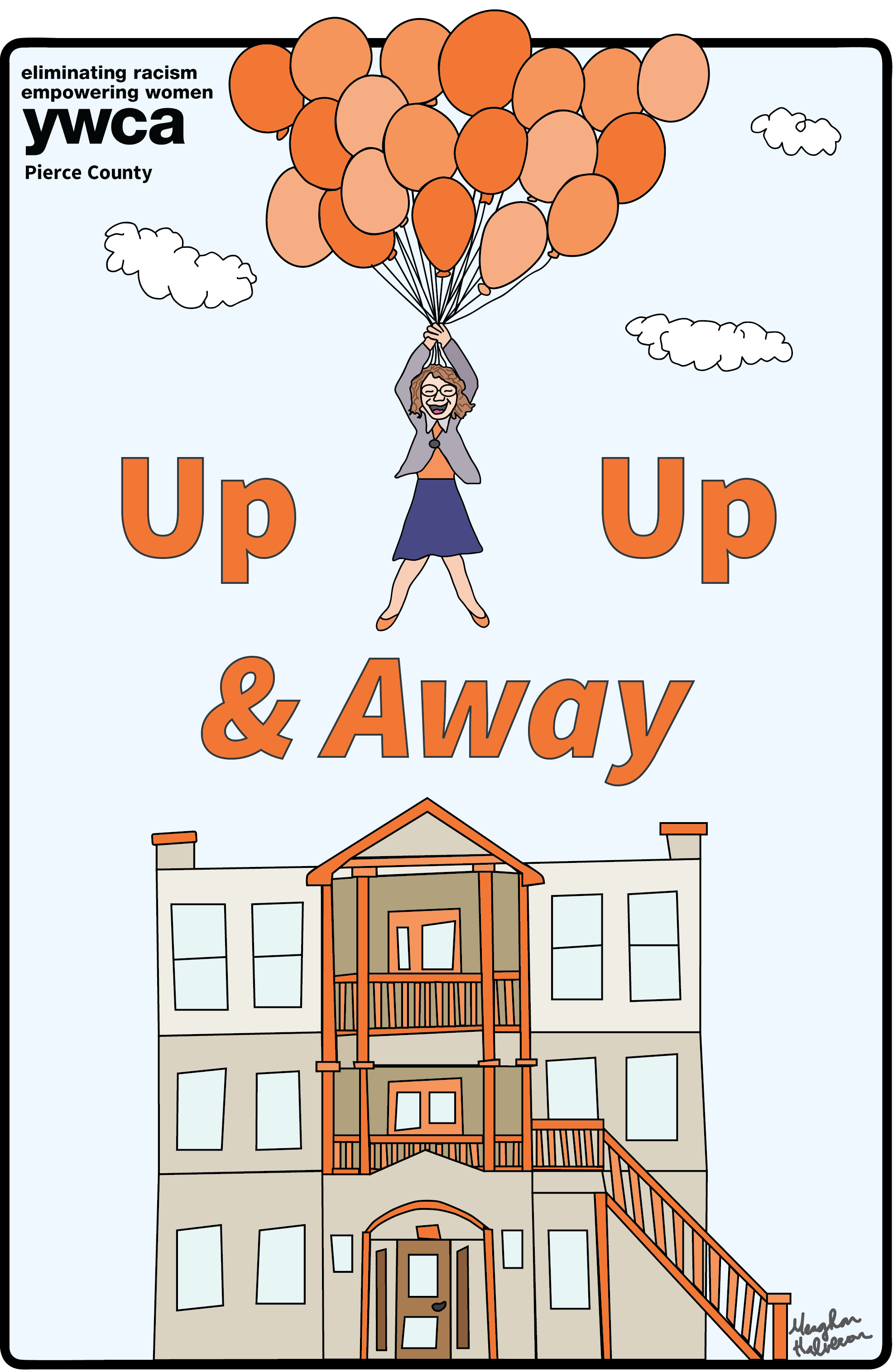 "White woman being carried by a bunch of orange balloons over a three story tan and orange shelter building. The words ""Up, Up, & Away"" are in the middle of the page."
